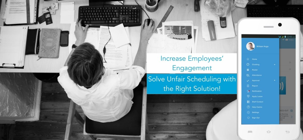 Increase Employees Engagement, Solve Unfair Scheduling with the Right Solution!